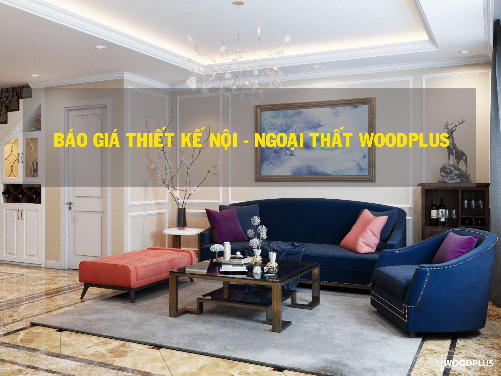 Báo giá thiết kế nội ngoại thất WoodPlus