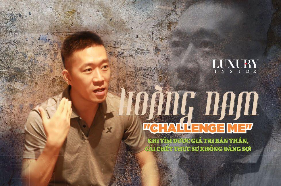 """""""Khi tìm được giá trị bản thân - Cái chết thục sự không đáng sợ"""" - Hoàng Nam Challenge Me"""