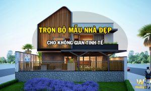 Trọn bộ Mẫu Nhà Đẹp cho ngôi nhà Tinh Tế Đẳng Cấp của bạn
