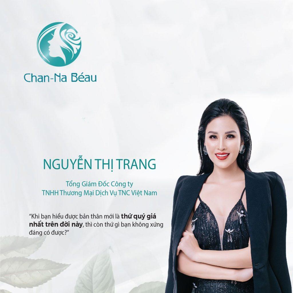 Nguyễn Thị Trang TGD công ty TNC Việt Nam với thương hiệu Channa Beau nổi tiếng