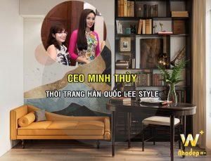 Phong cách nội thất Đông Dương chị Minh Thùy CEO Thời trang Hàn Quốc Lee Style