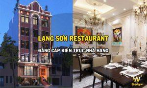 Thiết kế kiến trúc nhà hàng Lạng Sơn Restaurant đẳng cấp